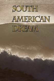 South-American-Dream-Poster-Web