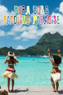 Bora-Bora-Paddling-Paradise-Poster-Web