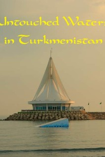 Untouched-Waters-in-Turkmenistan-Poster-Web